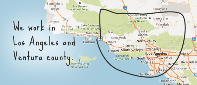 We work in Los Angeles and Ventura county.